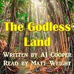 The Godless Land | AJ Cooper