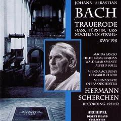 Johann Sebastian Bach : Trauerode Lass, F�rstin, lass noch einen strahl BWV198