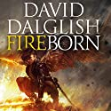 Fireborn: Seraphim, Book Two Audiobook by David Dalglish Narrated by Joe Knezevich