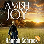 Amish Joy: Amish Romance | Hannah Schrock