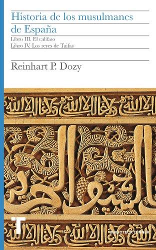 Historia de los musulmanes de España. Libro III y IV. El califato. Los reyes de Taifas: 2 (Biblioteca Turner)