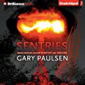 Sentries (       UNABRIDGED) by Gary Paulsen Narrated by Kate Rudd, Benjamin L. Darcie
