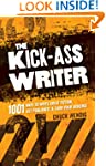The Kick-Ass Writer: 1001 Ways to Wri...