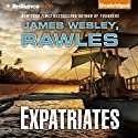 Expatriates: A Novel of the Coming Global Collapse (       UNABRIDGED) by James Wesley Rawles Narrated by Eric G. Dove