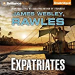 Expatriates: A Novel of the Coming Global Collapse | James Wesley Rawles