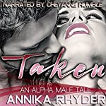 Taken: An Alpha Male Tale | Annika Rhyder