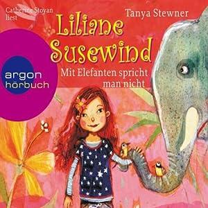 Mit Elefanten spricht man nicht! (Liliane Susewind 1) Hörbuch
