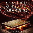 Memories: Continue Online, Book 1 Hörbuch von Stephan Morse Gesprochen von: Pavi Proczko