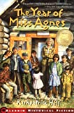 By Kirkpatrick Hill The Year of Miss Agnes (Aladdin Historical Fiction) (Reprint)