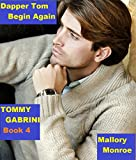 Tommy Gabrini 4: Dapper Tom Begin Again