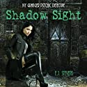 Shadow Sight: Ivy Granger, Psychic Detective Series (       UNABRIDGED) by E. J. Stevens Narrated by Traci Odom