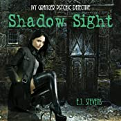 Shadow Sight: Ivy Granger, Psychic Detective Series | [E. J. Stevens]