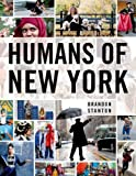 { { [ HUMANS OF NEW YORK ] By Stanton, Brandon ( Author ) Oct - 2013 [ Hardcover ]