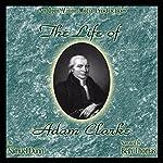 The Life of Adam Clarke | Samuel Dunn