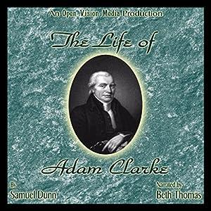 The Life of Adam Clarke Audiobook