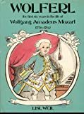 Wolferl: The First Six Years in the Life of Wolfgang Amadeus Mozart : 1756-1762