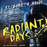 Radiant Days: A Novel | Elizabeth Hand