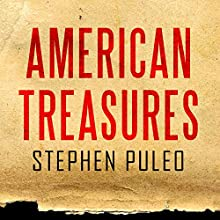 American Treasures: The Secret Efforts to Save the Declaration of Independence, the Constitution and the Gettysburg Address Audiobook by Stephen Puleo Narrated by Eric Michael Summerer