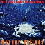 Nick Cave & The Bad Seeds Murder Ballads