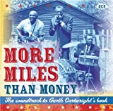 More Miles Than Money: The Soundtrack to Garth Cartwright's Book: Various Artists