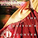 The Traitor's Daughter: Veiled Isles, Book 1 (       UNABRIDGED) by Paula Brandon Narrated by J. Michael McCullough