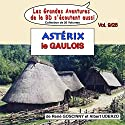Astérix le Gaulois (Les Aventures d'Astérix 1) Performance Auteur(s) : René Goscinny, Albert Uderzo Narrateur(s) : Guy Pierrault, Albert Augier, Jean Bellanger, Jean Gold, Eric Laudun