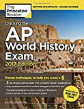 img - for Cracking the AP World History Exam, 2017 Edition: Proven Techniques to Help You Score a 5 (College Test Preparation) book / textbook / text book