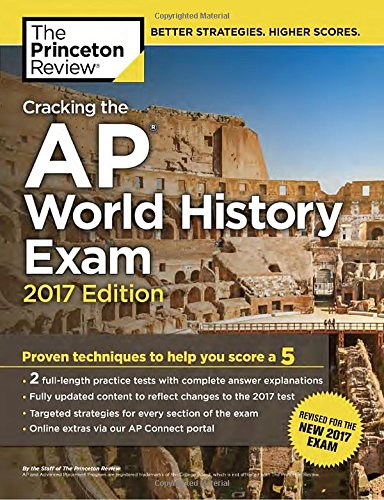 Cracking the AP World History Exam, 2017 Edition: Proven Techniques to Help You Score a 5 (College Test Preparation) (College Board Ap English compare prices)