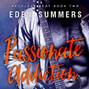 Passionate Addiction: Reckless Beat, Book 2   Eden Summers