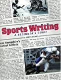 Sports Writing: A Beginner's Guide [Paperback]