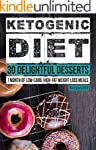 Ketogenic Diet: 30 Delightful Dessert...
