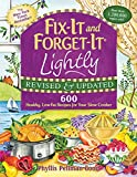 Fix-It and Forget-It Lightly Revised & Updated: 600 Healthy, Low-Fat Recipes For Your Slow Cooker (Fix-It and Enjoy-It!)