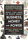 What You Need to Know About Business, Money, and Power (0671541145) by Kidron, Michael