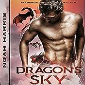 Dragons Sky: Paranormal Shifter - M/M Navy Sea, Volume 4 | Noah Harris