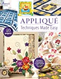 Applique Techniques Made Easy (Annie's Quilting)