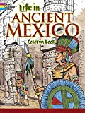 Life in Ancient Mexico Coloring Book (Dover History Coloring Book) (0486267059) by Green, John