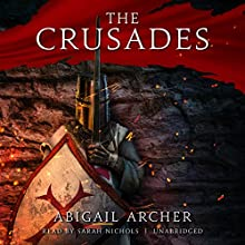 The Crusades Audiobook by Abigail Archer Narrated by Sarah Nichols