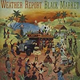 Black Market by Weather Report (2001-05-08)