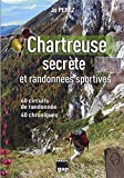 img - for Chartreuse secr  te et randonn  es sportives (French Edition) book / textbook / text book