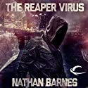 The Reaper Virus (       UNABRIDGED) by Nathan Barnes Narrated by Basil Sands