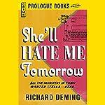 She'll Hate Me Tomorrow | Richard Deming