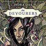 The Devourers | Indra Das
