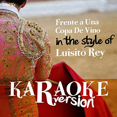 Frente a Una Copa De Vino (In the Style of Luisito Rey) [Karaoke Version] - Single