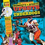 The Greatest Moments in Sports: Upsets and Underdogs