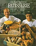 The Roux Brothers on Patisserie: Pastries and Desserts from 3 Star Master Chefs