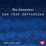 Dan före dopparedan [En StorySide novell] | Åke Edwardson