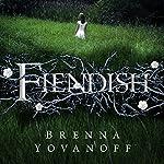 Fiendish | Brenna Yovanoff