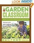 The Garden Classroom: Hands-On Activi...