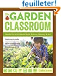 The Garden Classroom: Hands-On Activi...