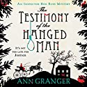 The Testimony of the Hanged Man Audiobook by Ann Granger Narrated by Laurence Kennedy, Maggie Mash